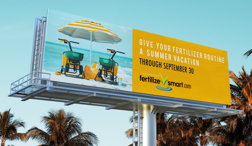 "Billboard example ""Give your fertilizer routine a summer vacation, through September 30. FertilizeSmart.com"