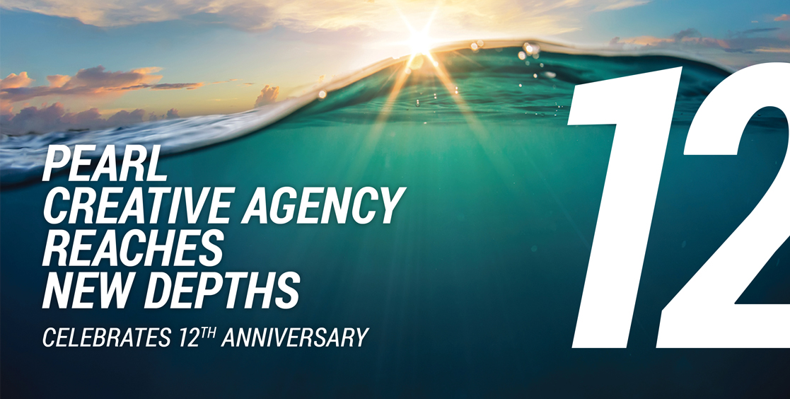 PEARL CREATIVE AGENCY REACHES NEW DEPTHS Celebrates 12th anniversary
